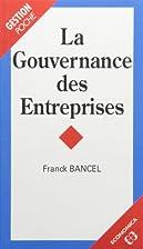 La Gouvernance des entreprises by Franck…