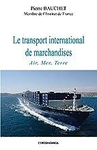 Le transport international de marchandises…