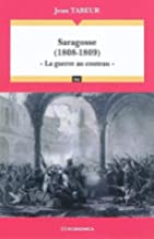 Saragosse, 1808-1809: la guerre au couteau…