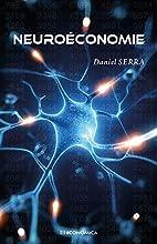 Neuroéconomie by Serra Daniel