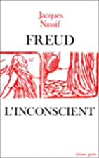 Freud l'inconscient by Jacques Nassif