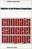 Boysson-Bardies, Benedicte de: Negation et performance linguistique (Connaissance et langage) (French Edition)