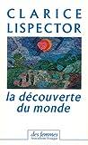 Lispector, Clarice: La Découverte du monde, 1967-1973 (chroniques) (French Edition)