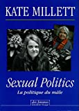 Kate Millett: Sexual Politics (French Edition)