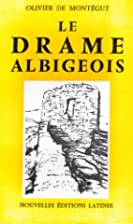 Le Drame Albigeois (French Edition) by…