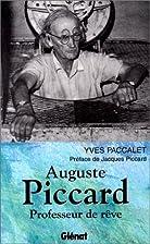Auguste Piccard, professeur de rêve by…