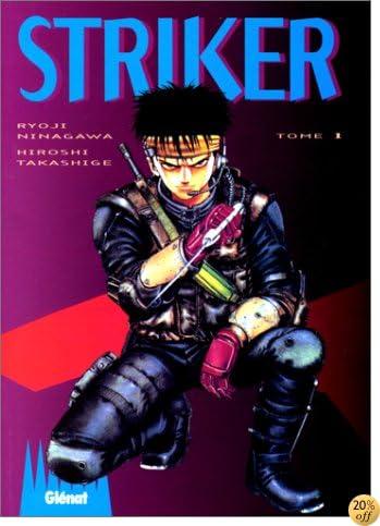 Striker, tome 1