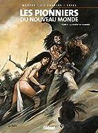 Les Pionniers du Nouveau Monde, Tome 9 : La…