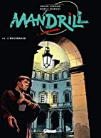 Mandrill, tome 3 : L'Engrenage by F. B.…