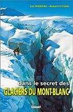 Dans le secret des glaciers du mont-blanc by…