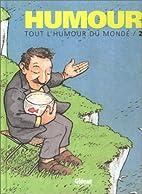 Tout l'humour du monde, tome 2 by Collectif