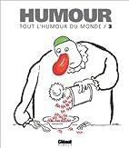 Tout l'humour du monde, tome 3 by Collectif