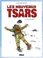 Les nouveaux tsars, Tome 1 : La Chasse est…