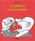 Quino: Un présent imprésentable (French Edition)