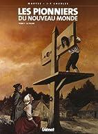 Les Pionniers du Nouveau Monde, Tome 1 : Le…