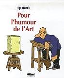 Quino: Pour l'humour de l'Art (French Edition)