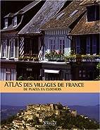 Atlas des villages de France : De places en…