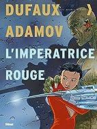 L'Impératrice rouge by Jean Dufaux