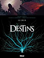 Destins, Tome 10 : Le mur by Frank Giroud