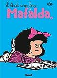 Quino: Mafalda t.12 ; il était une fois Mafalda