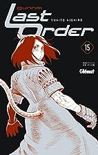 Gunnm Last Order Vol.15 by Yukito Kishiro