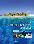 Les 100 plus belles îles du monde