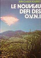 Le nouveau défi des OVNI by Jean-Claude…