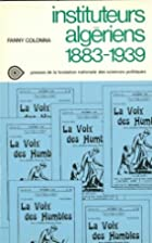 Instituteurs algeriens, 1883-1939 (Travaux…