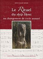 Le rituel du sḥtp Sḫmt au changement de…