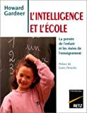 Gardner, Howard: L'intelligence et l'école (French Edition)