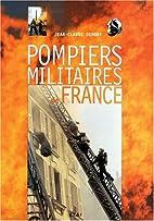 Pompiers militaires de France by Jean-Claude…