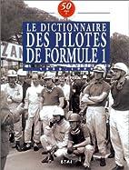 Le dictionnaire des pilotes de formule 1 :…