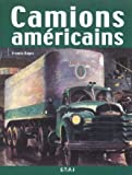 Francis Reyes: Camions américains (French Edition)