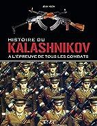 Histoire du Kalashnikov : A l'épreuve de…