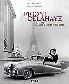 Figoni & Delahaye, la haute couture…
