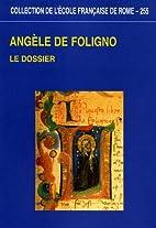 Angèle de Foligno: Le dossier (Collection…
