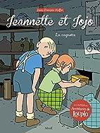 Jeannette et Jojo, Tome 3 : La cagnotte by…