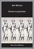 Pessoa en personne by José Blanco