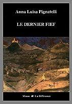 Le dernier fief by Anna Luisa Pignatelli
