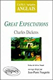 Naugrette, Jean-Pierre: Great Expectations de Charles Dickens. C.A.P.E.S./Agrégation Anglais (French Edition)
