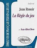 Renoir, Jean: La Regle Du Jeu (French Edition)