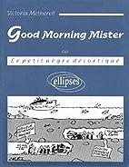 Good morning Mister: Le petit nègre…