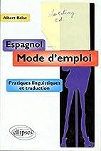Espagnol mode d'emploi: Pratiques…