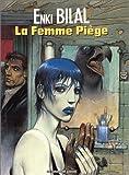 Enki Bilal: La Femme Piege (La Trilogie Nikopol, Tome 2)
