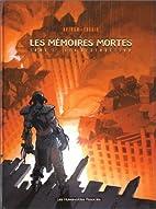 Feu destructeur, tome 1 : Mémoires mortes…