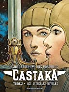Castaka, Tome 2 : Les jumelles rivales by…