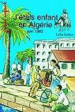 Sebbar, Leila: J'étais enfant en Algérie - juin 1962 (French Edition)