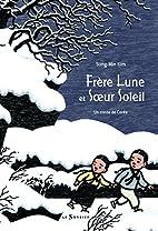 Frère Lune et Soeur Soleil : Un conte de…