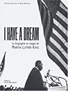 I Have a Dream : La Biographie en image de…