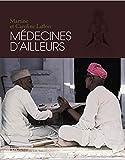 Martine Laffon: Médecines d'ailleurs (French Edition)